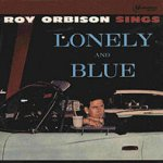 Lonely And Blue - Roy Orbison