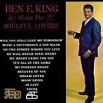 Ben E. King Sings For Soulful Lovers - Ben E. King