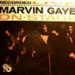 Marvin Gaye Recorded Live On Stage - Marvin Gaye