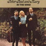 In The Wind - Peter, Paul + Mary