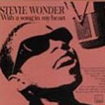 With A Song In My Heart - Stevie Wonder