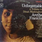Unforgettable: A Tribute To Dinah Washington - Aretha Franklin