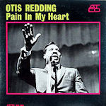 Pain In My Heart - Otis Redding