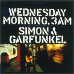 Wednesday Morning, 3 AM - Simon + Garfunkel