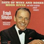 Days Of Wine And Roses, Moon River And Other Academy Award Winners - Frank Sinatra