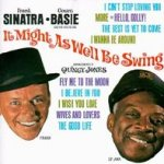 It Might As Well Be Swing - {Frank Sinatra} + Count Basie + his Orchestra