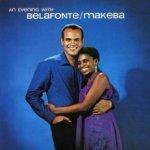 An Evening With Belafonte/Makeba - {Harry Belafonte} + Miriam Makeba