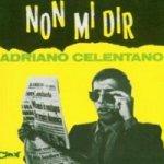 Non mi dir - Adriano Celentano