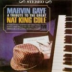 A Tribute To The Great Nat King Cole - Marvin Gaye