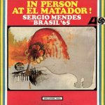 In Person At El Matador! - {Sergio Mendes} + Brasil