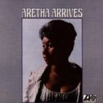 Aretha Arrives - Aretha Franklin