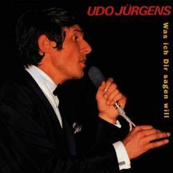 Was ich dir sagen will - Udo J�rgens