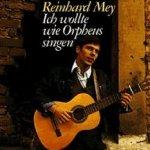 Ich wollte wie Orpheus singen - Reinhard Mey