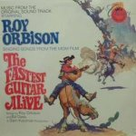 The Fastest Guitar Alive (Soundtrack) - Roy Orbison