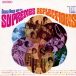 Reflections - Diana Ross + the Supremes