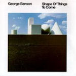 Shape Of Things To Come - George Benson