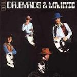 Dr. Byrds And Mr. Hyde - Byrds