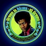Green Is Blues - Al Green