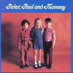 Peter, Paul And Mommy - Peter, Paul + Mary