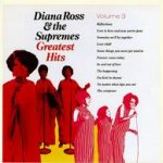 Greatest Hits Volume 3 - Diana Ross + the Supremes