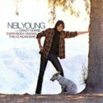 Everybody Knows This Is Nowhere - {Neil Young} + Crazy Horse