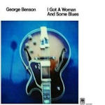 I Got A Woman And Some Blues - George Benson