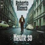 Heute so - Roberto Blanco