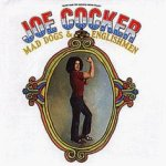 Mad Dogs And Englishmen  - Joe Cocker