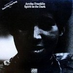 Spirit In The Dark - Aretha Franklin