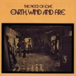 The Need Of Love - Earth, Wind + Fire