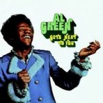 Al Green Gets Next To You - Al Green