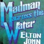 Madmann Across The Water - Elton John