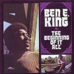 The Beginning Of It All - Ben E. King