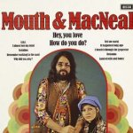 Hey, You Love How You Do - Mouth + MacNeal