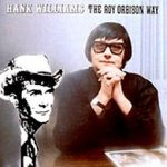 Hank Williams The Roy Orbison Way - Roy Orbison