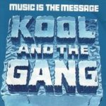 Music Is The Message - Kool And The Gang