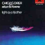 Light As A Feather - {Return To Forever} + {Chick Corea}