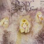 See All Her Faces - Dusty Springfield
