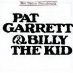 Pat Garrett And Billy The Kid - Bob Dylan