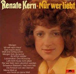 Nur wer liebt - Renate Kern