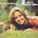 Let Me Be There - Olivia Newton-John