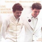 Love Devotion Surrender - {Carlos Santana} + Mahavishnu John McLaughlin