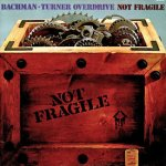 Not Fragile - Bachman-Turner Overdrive