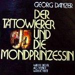 Der Tätowierer und die Mondprinzessin - Georg Danzer