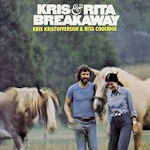 Breakaway - {Kris Kristofferson} + Rita Coolidge