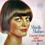 Und der Wind wird ewig singen - Mireille Mathieu