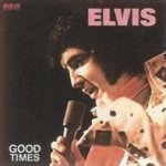 Good Times - Elvis Presley