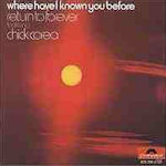 Where Have I Known You Before - {Return To Forever} + {Chick Corea}