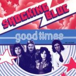 Good Times - Shocking Blue