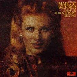 Und für jeden kommt der Tag - Margot Werner